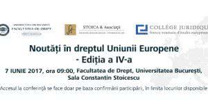 """Conferința: """"Noutăţi în dreptul Uniunii Europene – ediţia a IV-a"""""""