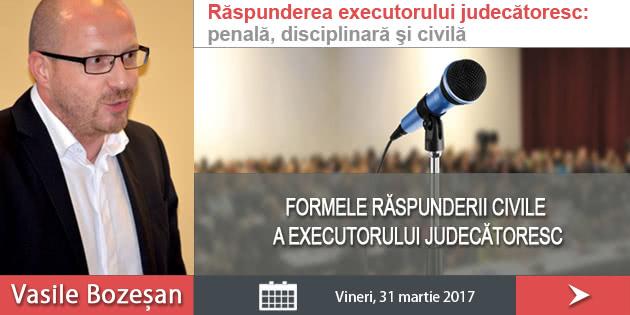 Conferinta raspunderea executorului judecatoresc