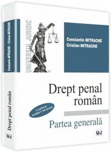 Constantin Mitrache, Cristian Mitrache - Drept penal roman Partea generala