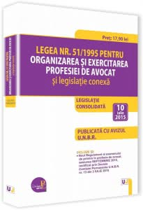 Legea nr 511995 pentru organizarea si exercitarea profesiei de avocat si legislatie conexa - 10 iulie 2015