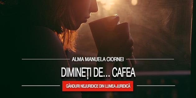 Alma Manuela Ciornei: Dimineți de... cafea