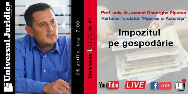 Emisiunea Legal Point nr 41 - Gheorghe Piperea: Impozitul pe gospodarie