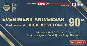 Am transmis LIVE: Facultatea de Drept București. Eveniment aniversar – Prof. univ. dr. Nicolae Volonciu – 90 de ani