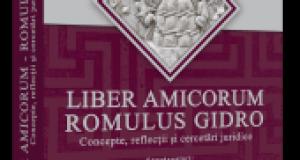 [CUM A FOST] Liber amicorum – Romulus Gidro, Concepte, reflecții și cercetări juridice