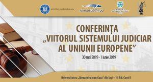 """[CUM A FOST] Conferința """"Viitorul Sistemului Judiciar al Uniunii Europene"""""""