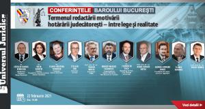 Conferințele Baroului București: Termenul redactării motivării hotărârii judecătorești – între lege și realitate
