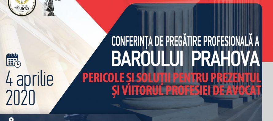 Conferința de pregătire profesională a Baroului Prahova. Pericole și soluții pentru prezentul și viitorul profesiei de avocat