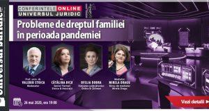 Conferințele online Universul Juridic: Probleme de dreptul familiei în perioada pandemiei