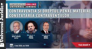 [CUM A FOST]Conferințele online Universul Juridic: Contravenția și dreptul penal material. Constatarea contravențiilor