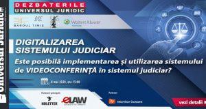 [CUM A FOST] Dezbaterile Universul Juridic: Digitalizarea Sistemului Judiciar –  Este posibilă implementarea și utilizarea sistemului de videoconferință în sistemul judiciar?