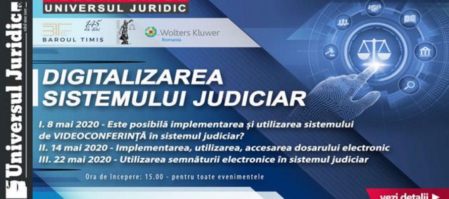 Dezbaterile Universul Juridic: Digitalizarea Sistemului Judiciar