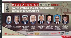 [CUM A FOST] Dezbaterile RRDP: Măreția Dreptului – la confluența intereselor publice, politice, cetățenești