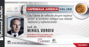 [CUM A FOST] Cafeneaua juridică Online: Cinci teme de reflecție despre regimul juridic al probelor nelegal sau neloial obținute și administrate