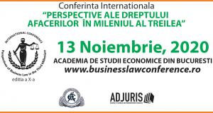 """Conferința internațională """"Perspective ale dreptului afacerilor în mileniul al treilea"""" – ediția a X-a, 13 noiembrie 2020"""