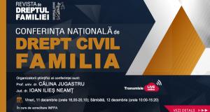 Conferința națională de drept civil. Familia. Ediția a III-a, ONLINE