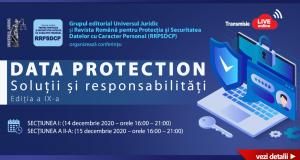 """Conferința națională """"Data Protection – Soluții și responsabilități"""", Ediția a IX-a. Online"""