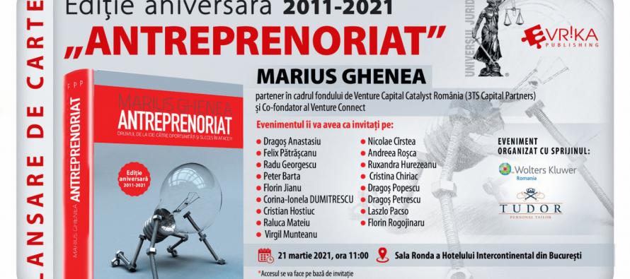 """Lansare de carte: Ediție aniversară """"Antreprenoriat"""" de Marius Ghenea"""