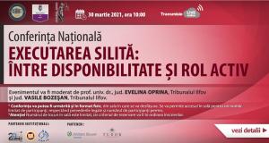 """Conferința Națională """"Executarea silită: între disponibilitate și rol activ"""""""
