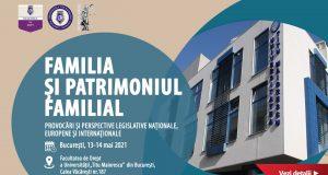 Conferinţa Internaţională de drept, studii europene şi relaţii internaţionale, ediția a IX-a: Familia si patrimoniul familial. Provocări și perspective legislative naționale, europene și internaționale