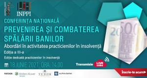"""Conferința națională """"Prevenirea și combaterea spălării banilor. Abordări în activitatea practicienilor în insolvență"""", ediția a III-a"""