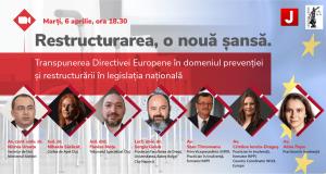 Restructurarea, o nouă șansă. Transpunerea Directivei Europene 2019/1023 în domeniul prevenției și restructurării în legislația națională / 6 aprilie 2021, Online