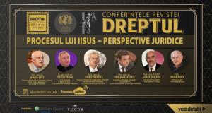 """Conferințele revistei """"Dreptul"""": """"Procesul lui Iisus – perspective juridice"""""""