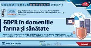 """Dezbaterile RRPSDCP, ediția a VI-a: """"GDPR în domeniile farma și sănătate"""""""
