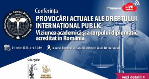Provocări actuale ale Dreptului internaţional public – viziunea academică şi a corpului diplomatic acreditat în România
