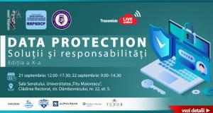 """[CUM A FOST] Conferința națională """"Data Protection – Soluții și responsabilități"""", Ediția a X-a"""