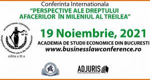 """Conferința internațională """"Perspective ale dreptului afacerilor în mileniul al treilea"""", ediția a XI-a – 19 noiembrie 2021"""