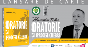 Lansare de carte: Oratorie și procese celebre, autor: Prof. univ. dr. Alexandru Țiclea